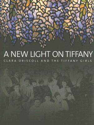 A New Light on Tiffany By Eidelberg, Martin/ Gray, Nina/ Hofer, Margaret K.